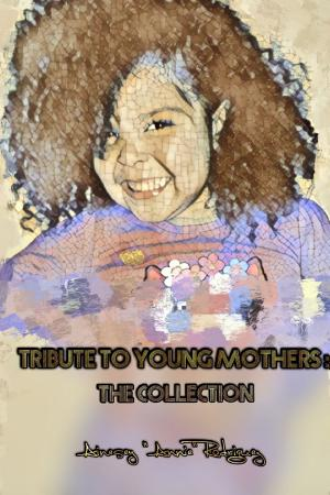 Tribute to Young Mothers  The Collection PDF