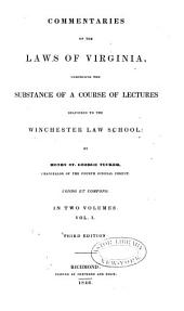 Commentaries on the Laws of Virginia: Comprising the Substance of a Course of Lectures Delivered to the Winchester Law School, Volume 1