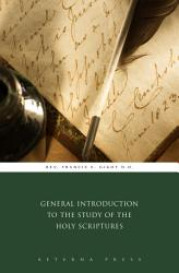 General Introduction to the Study of the Holy Scriptures PDF