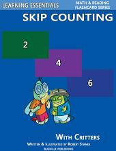 Skip Counting by 2, 3, 4, 5, 6, 7, 8, 9, and 10: Number Flash Cards with Critters: Learning Essentials Math & Reading Flashcard Series