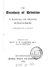 The treasury of devotion, compiled by a priest [E. Hoskins] ed. by T.T. Carter