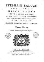 Stephani Baluzii Tutelensis Miscellanea: novo ordine digesta et non paucis ineditis monumentis opportunisque animadversionibus aucta, Volume 3