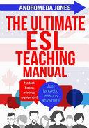 The Ultimate ESL Teaching Manual