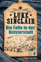 Die Falle in der Geisterstadt: Luke Sinclair Western