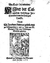 Die erste Disputation wider der Calvinisten vielfältige Irrthumben von der heiligen Tauffe