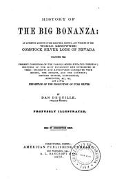History of the Big Bonanza: An Authentic Account of the Discovery, History, and Working of the World Renowned Comstock Silver Lode of Nevada, Including the Present Condition of the Various Mines Situated Thereon