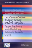 Earth System Science  Bridging the Gaps between Disciplines PDF