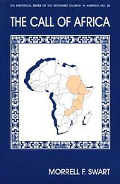 The Call of Africa: The Reformed Church in America Mission in the Sub-Sahara, 1948-1998