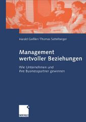 Management wertvoller Beziehungen: Wie Unternehmen und ihre Businesspartner gewinnen