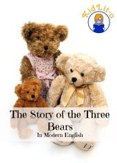 The Story of the Three Bears In Modern English (Translated)