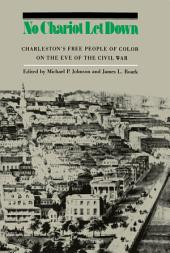 No Chariot Let Down: Charleston's Free People on the Eve of the Civil War