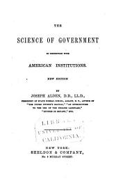The Science of Government: In Connection with American Institutions