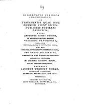 Dissertatio juridica inauguralis de testamentis quae jure communi fiunt secundum juris hodierni principia, ...