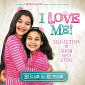 I Love Me: Self-Esteem in Seven Easy Steps