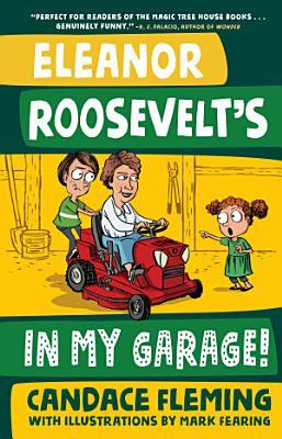 Eleanor Roosevelt s in My Garage