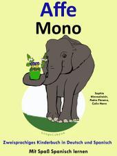 Affe - Mono: Zweisprachiges Kinderbuch in Deutsch und Spanisch