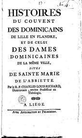 Histoires du couvent des Dominicains de Lille en Flandre, et de celui des dames ominicaines de la même ville, dites de Sainte Marie de l'Abbiette