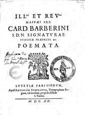 Illmi et revmi Maffæi S.R.E. card. Barberini ... Poemata