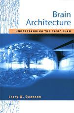 Brain Architecture : Understanding the Basic Plan