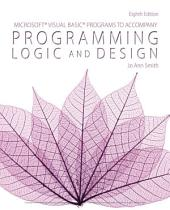 Microsoft Visual Basic Programs to Accompany Programming Logic and Design: Edition 8