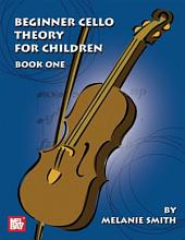 Beginner Cello Theory for Children, Book One