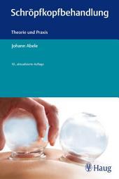 Schröpfkopfbehandlung: Theorie und Praxis, Ausgabe 10