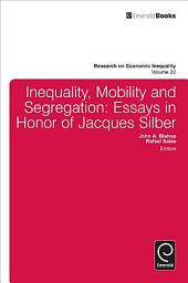 Inequality, Mobility, and Segregation: Essays in Honor of Jacques Silber