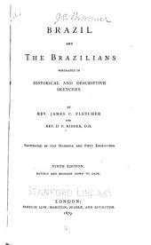 Brazil and the Brazilians Portrayed in Historical and Descriptive Sketches