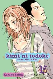Kimi ni Todoke: From Me to You: Volume 15