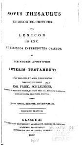 Novus thesaurus philologico-criticus: sive, Lexicon in LXX. et reliquos interpretes græcos, ac scriptores apocryphos Veteris Testamenti, Volume 3