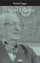 Yaşama Felsefesi: Bütün Yapıtlarına Doğru - Denemeler