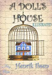 A Doll's House: Illustrated
