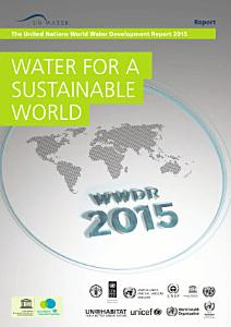 The United Nations world water development report 2015  water for a sustainable world PDF