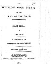 The Wicklow Gold Mines; Or, the Lads of the Hills, Etc
