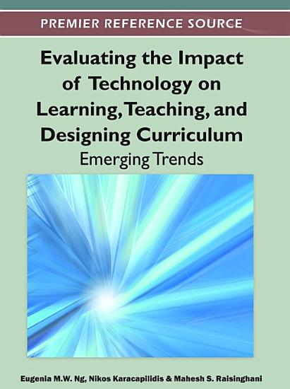 Evaluating the Impact of Technology on Learning  Teaching  and Designing Curriculum  Emerging Trends PDF