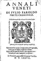 Annali veneti di Iulio Faroldo prete cremonese