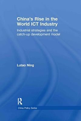 China's Rise in the World ICT Industry