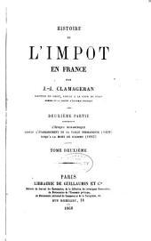 Histoire de l'impôt en France: ptie. L'époque monarchique, depuis l'établissement de la taille permanente (1439) jusqu'à la mort de Colbert (1683)