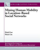Mining Human Mobility in Location-Based Social Networks