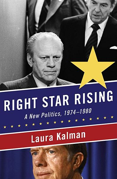 Download Right Star Rising  A New Politics  1974 1980 Book