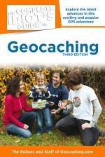 The Complete Idiot's Guide to Geocaching, 3rd Edition