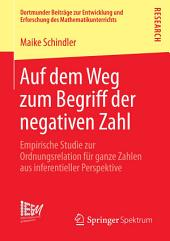 Auf dem Weg zum Begriff der negativen Zahl: Empirische Studie zur Ordnungsrelation für ganze Zahlen aus inferentieller Perspektive