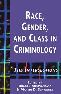 Race  Gender  and Class in Criminology