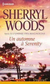 Un automne à Serenity: T2 - A l'ombre des Magnolias