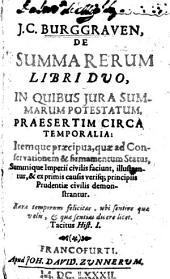 J. C. Burggraven, De summa rerum libri duo, in quibus jura summarum potestatum ... illustrantur, etc
