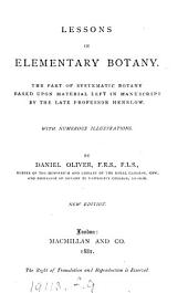 Lessons in Elementary Botany: The Part on Systematic Botany Based Upon Material Left in Manuscript by the Late Professor Henslow