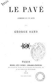 Le pave comedie en un acte par George Sand