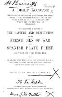 A brief Account of the Trade to the Spanish West Indies and terra firma in the seventeenth century     together with a history of the capture and destruction of the French men of war and Spanish Plate Fleet at Vigo  in the year 1702  etc PDF