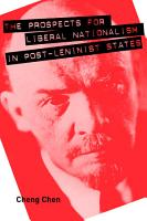 The Prospects for Liberal Nationalism in Post Leninist States PDF