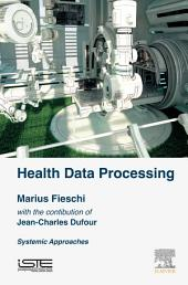 Health Data Processing: Systemic Approaches